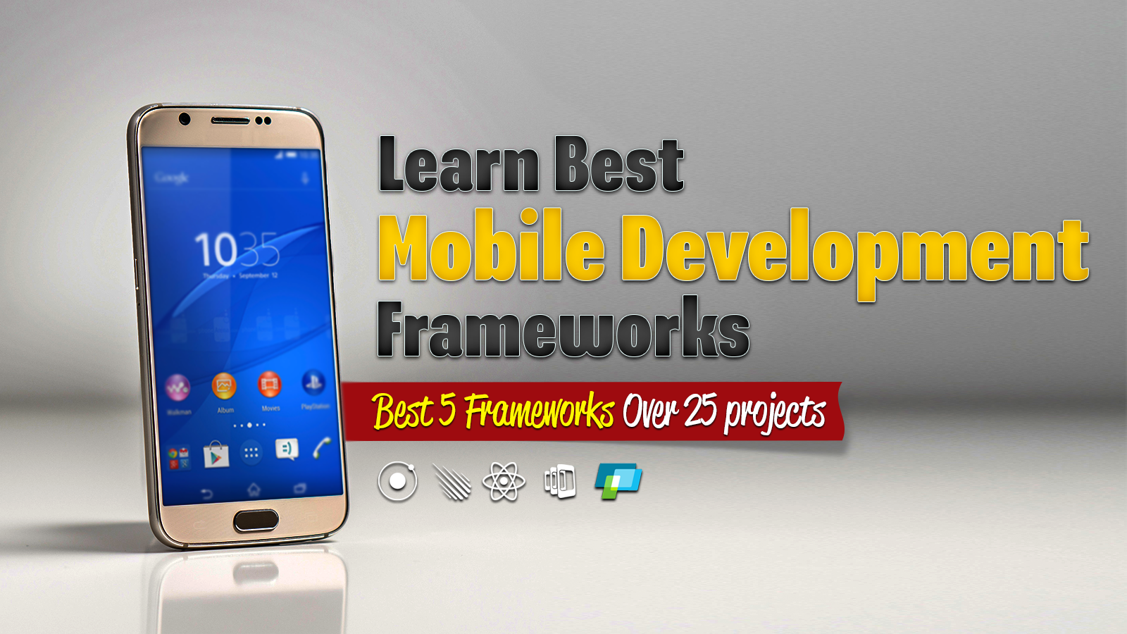 Become a Master in Mobile Development with 5 Best Frameworks