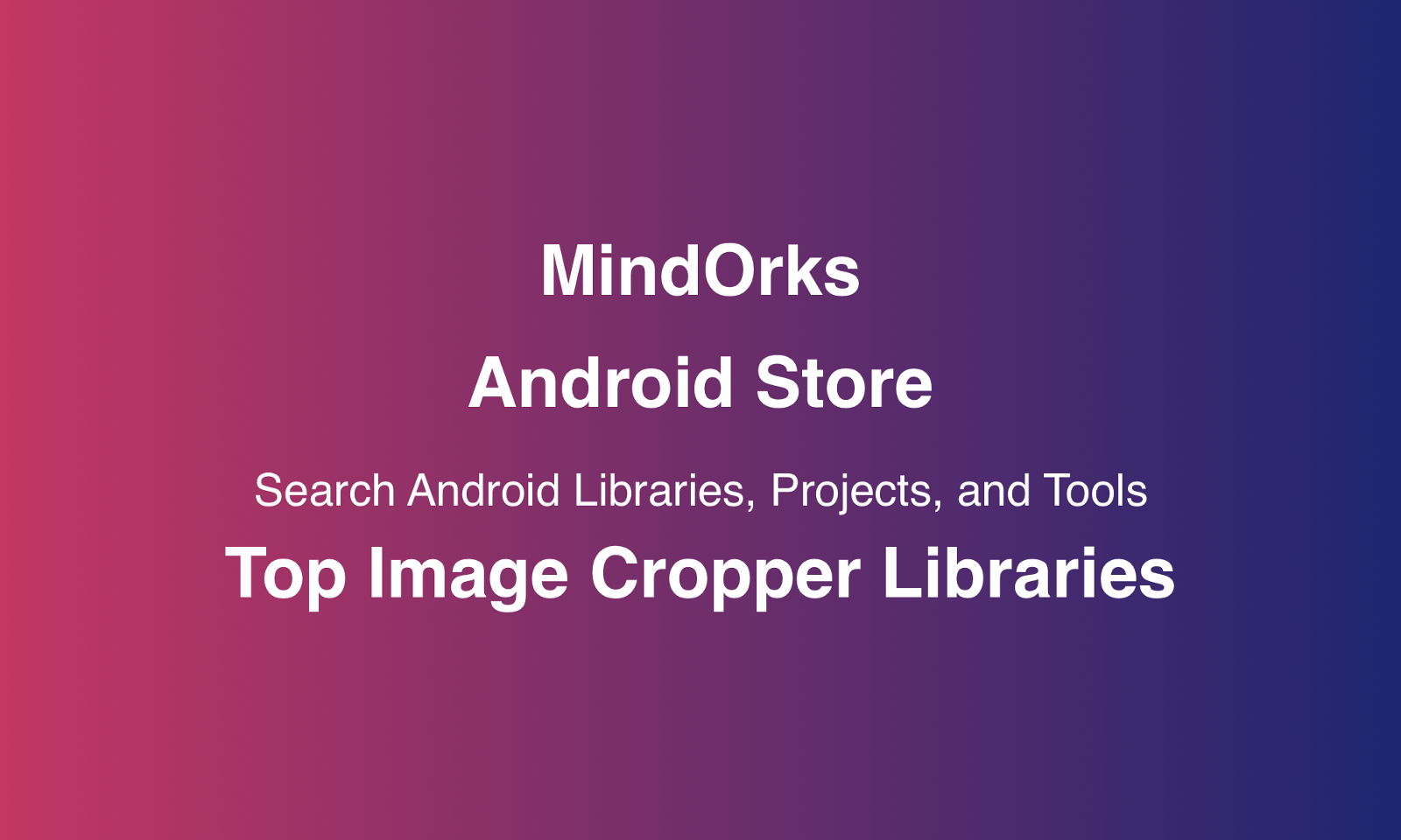 Android Top Image Cropper Libraries
