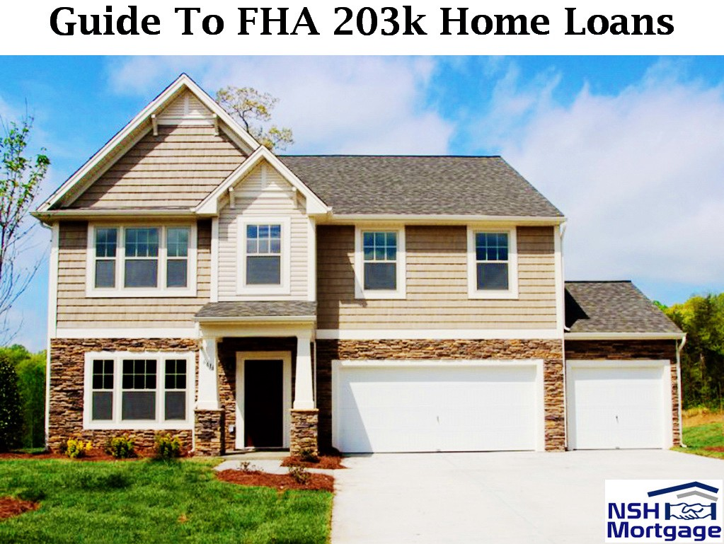 Guide To Fha Home Loans Fha 203k Construction Remodeling Mortgage