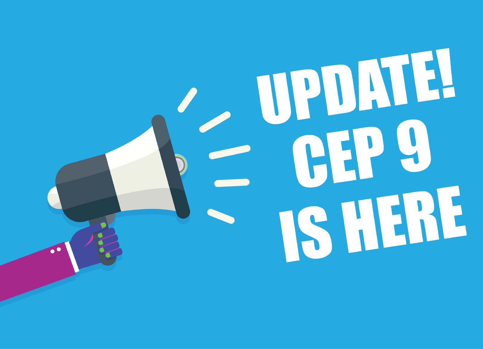 CEP 9 Is Out! Go Get It!