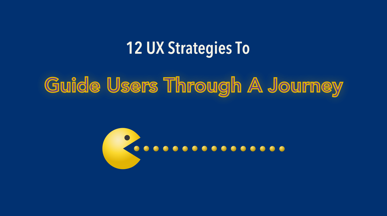 UX strategies to guide users through a complicated journey