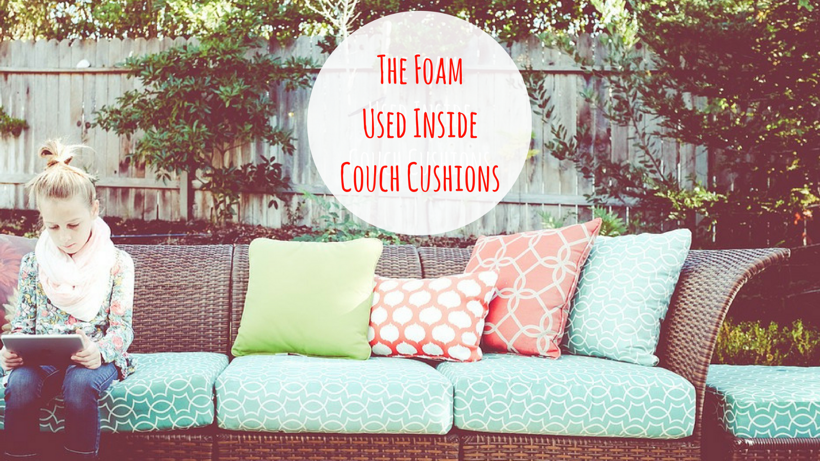 Want To Know What Constitutes The Interiors Of Your Soft And Comfortable Couch  Cushions? Have Any Idea About Which Foam To Use For Refurbishing Them?