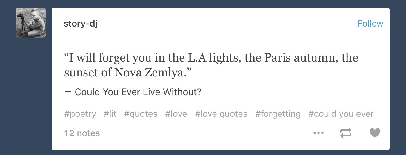 Sunday Story 6 Lets Remix Your Typical Tumblr Love Quotes Up