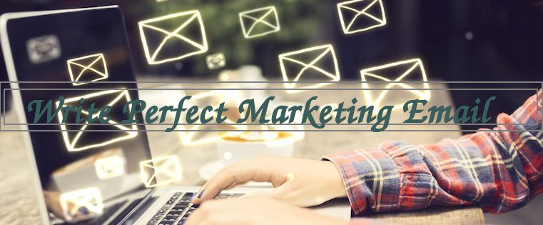 A Beginner's Guide to Write Perfect Marketing Email