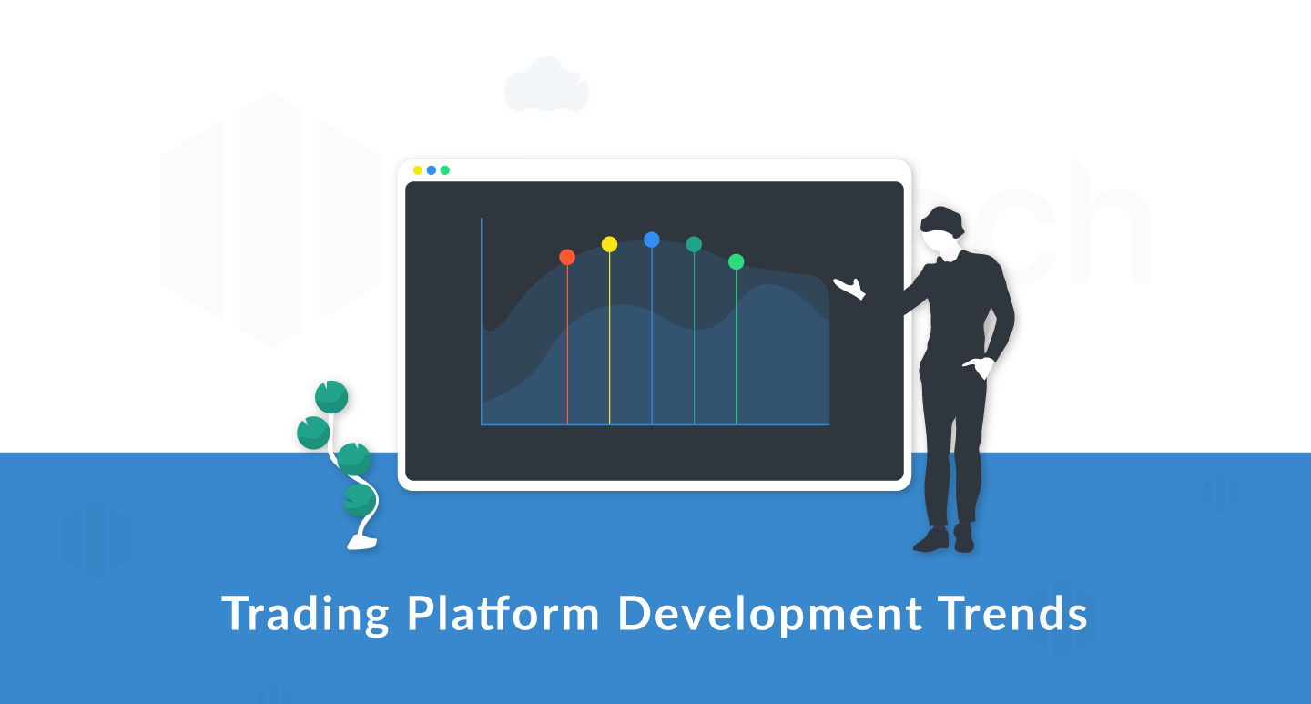 What are the Main Trends of Trading Platform Development?