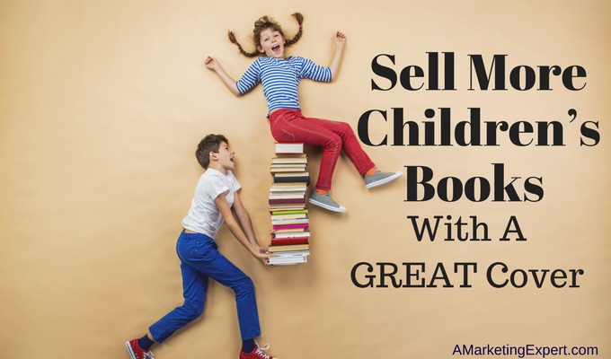 Cool Book Covers For Kids : Sell more children s books with a great cover penny