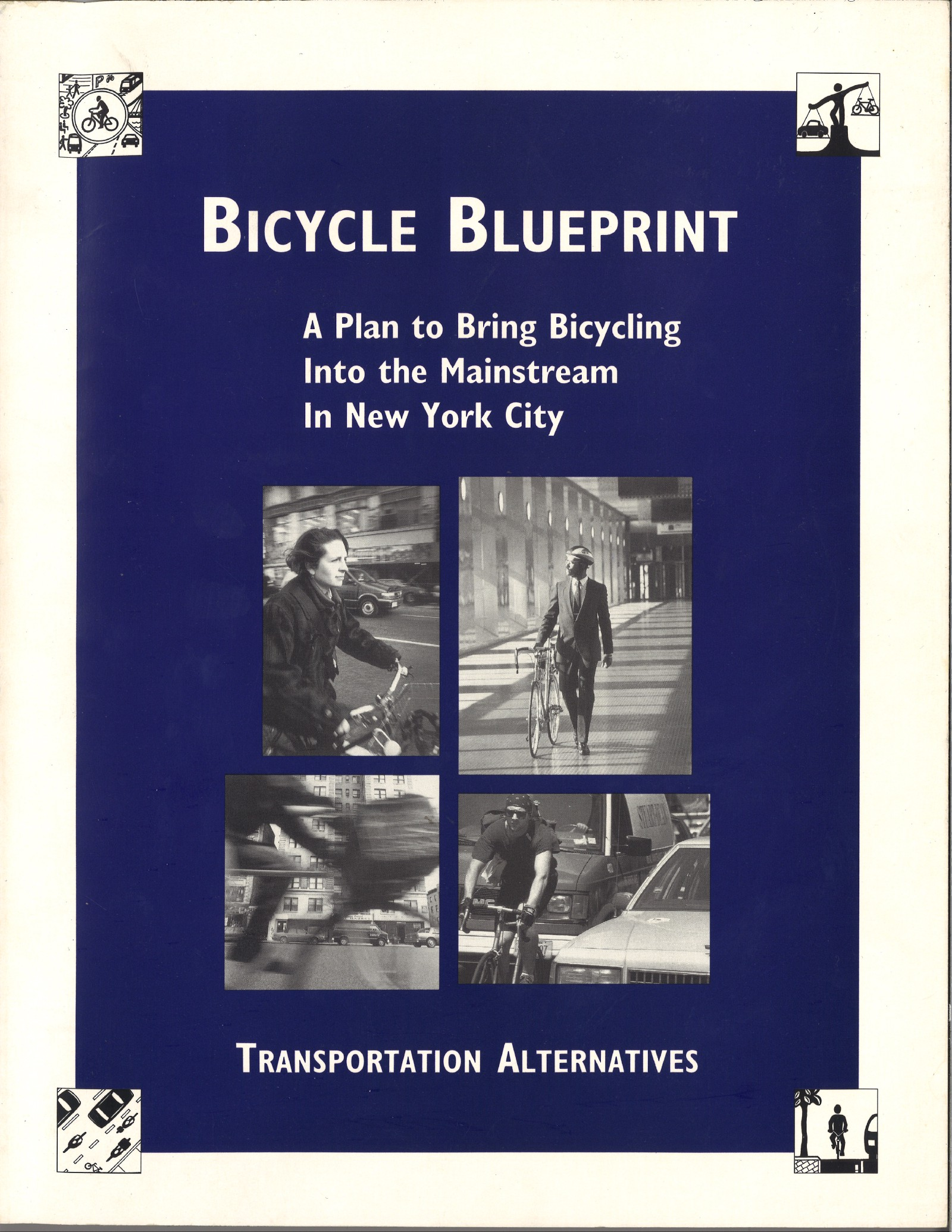 Whats left to be done for bikenyc reclaim magazine medium they called it the bicycle blueprint it remains the most ambitious proposal about urban cycling ever published malvernweather Images