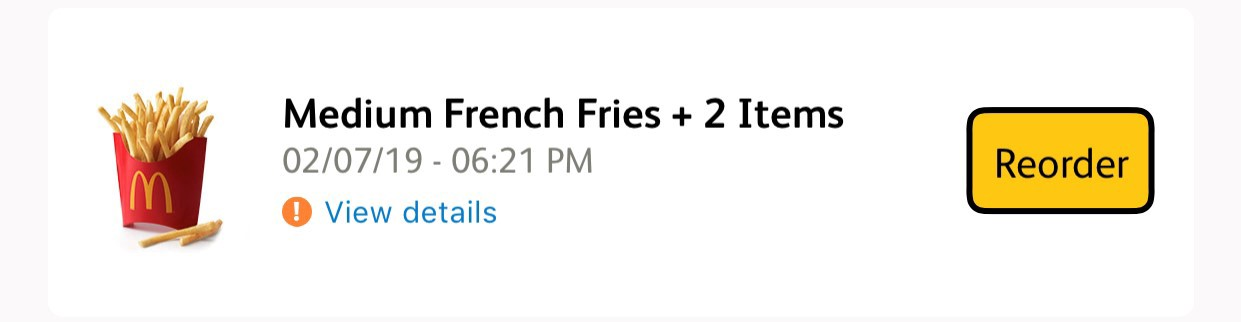 "McDonald's app reorder screen with five separate components — french fries logo, text describing previous order, ""view details"" link (with associated icon) and reorder button."