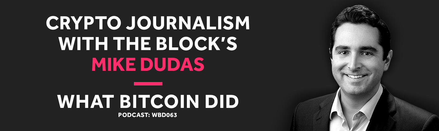 Mike Dudas from The Block on Crypto Journalism
