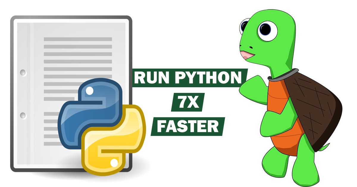 Are your Python programs running slow? Here's how you can make them 7x faster. - By Rishabh Agrawal