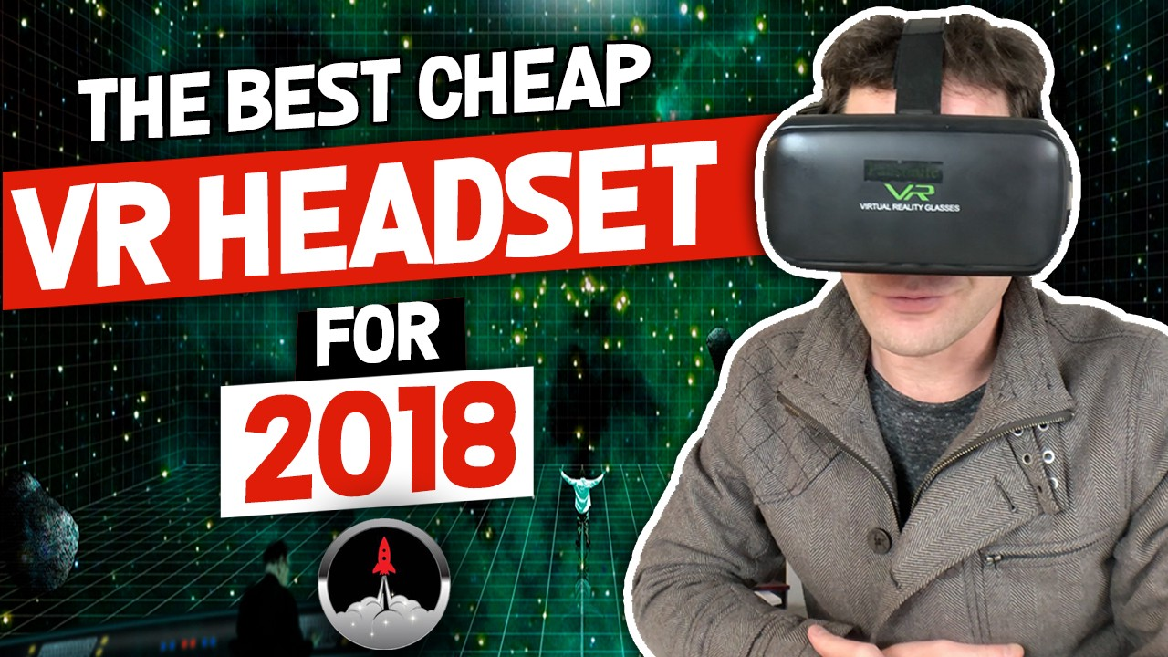 6ec6d6b65823 Episode  19  The Best Cheap VR Headset For 2018 – Geoff Pilkington ...