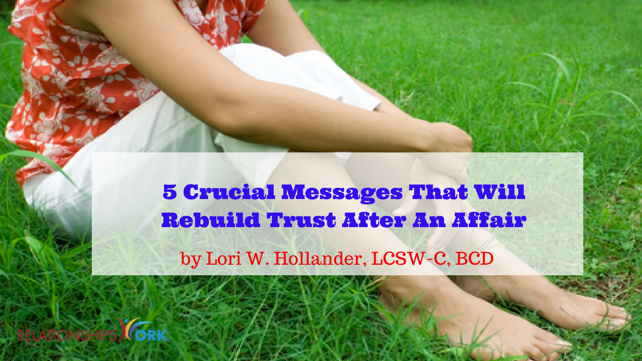 5 Crucial Messages That Will Rebuild Trust After An Affair