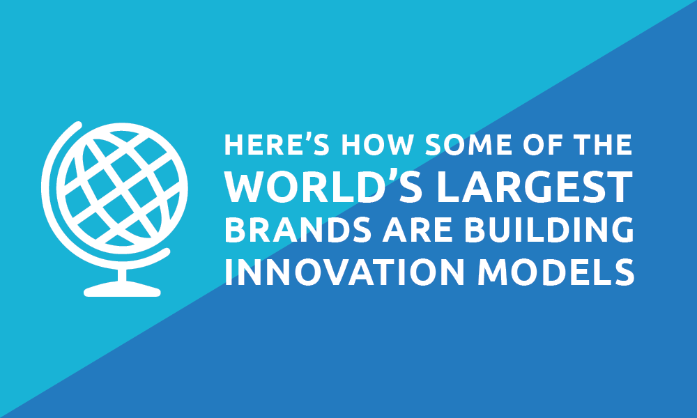 Innovation Models of World's Largest Brands