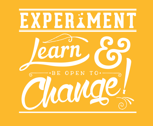 Experiment, learn, be open to change illustration