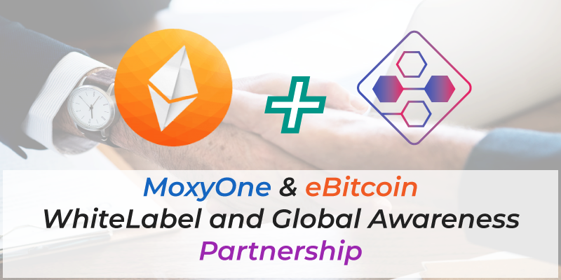 MoxyOne's New Partnership with eBitcoin