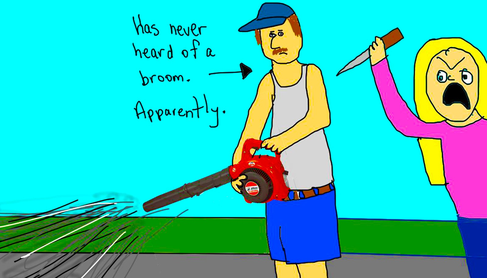 Phrase and leaf blowers piss me off topic something