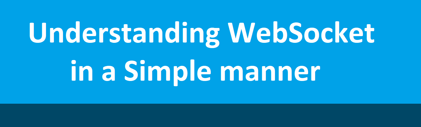 Understanding WebSocket in a Simpler Manner – Susmit Sil