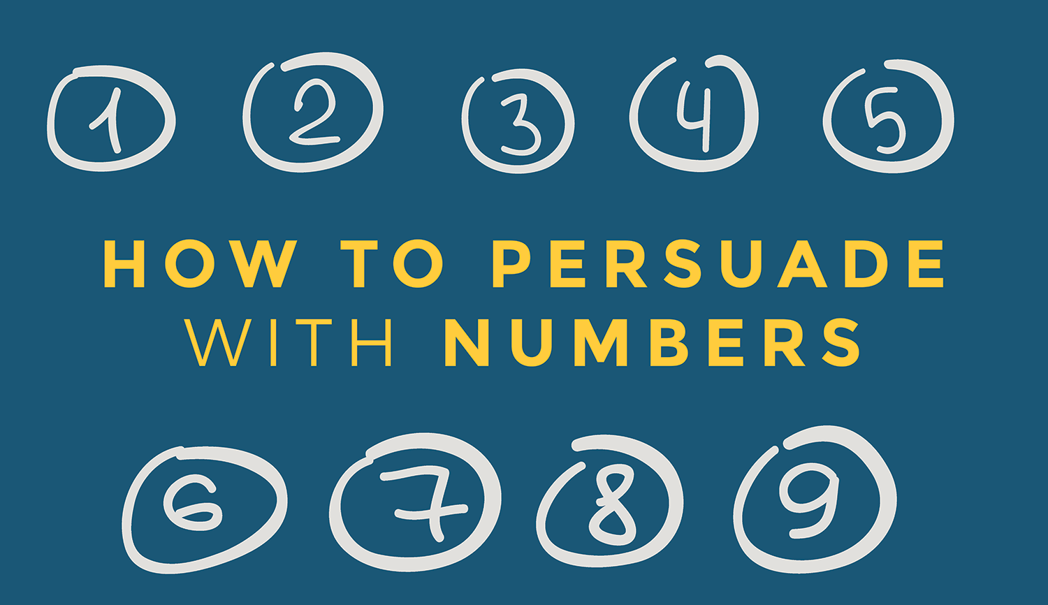 how to persuade with numbers persuasion at work