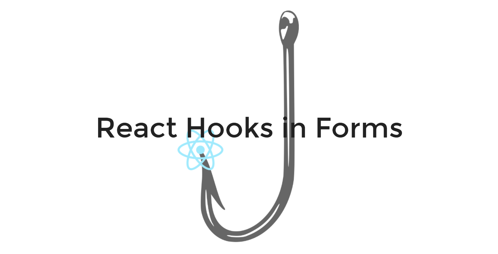 Using React Hooks To Create Awesome Forms – Bits and Pieces