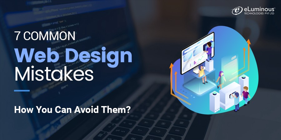 7 Common Web Design Mistakes—How Can You Avoid Them?