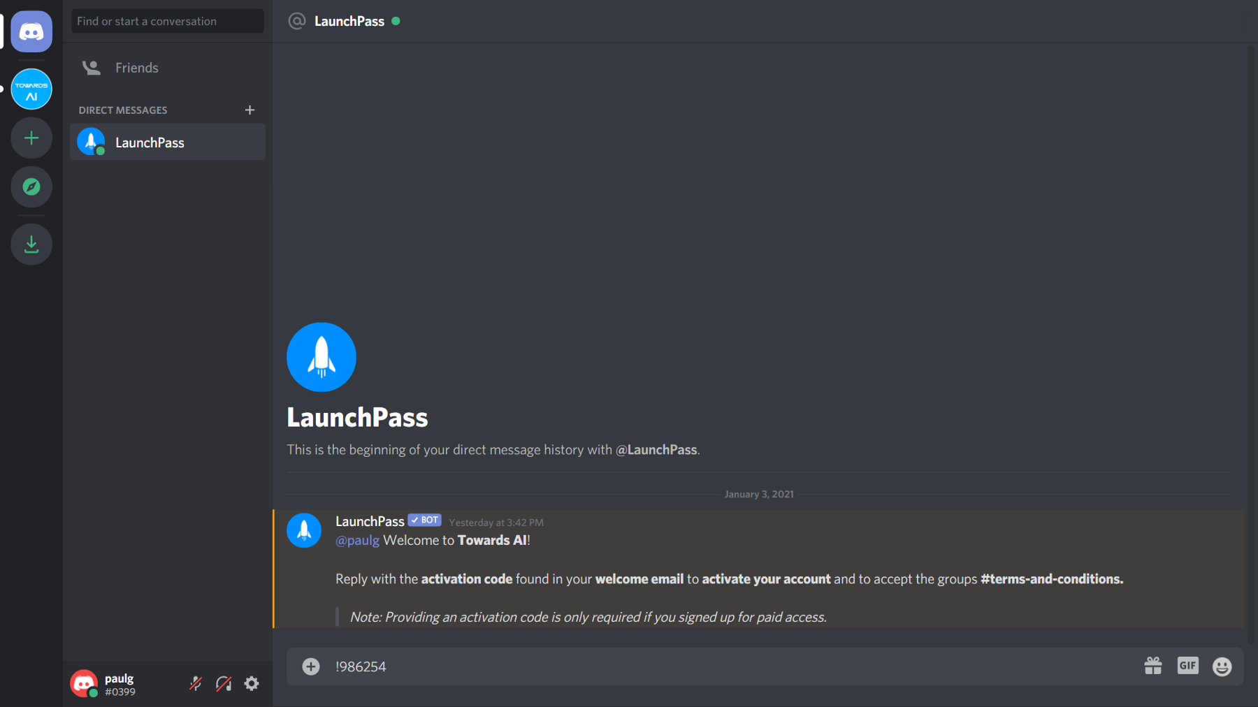 Sending the activation code with an exclamation mark to @LaunchPass on Discord.