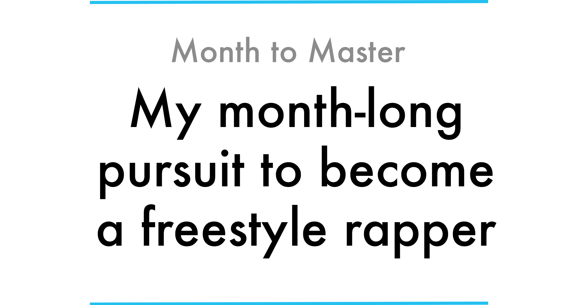With Only 30 Days Of Practice Can I Continuously Freestyle Rap For Three Minutes