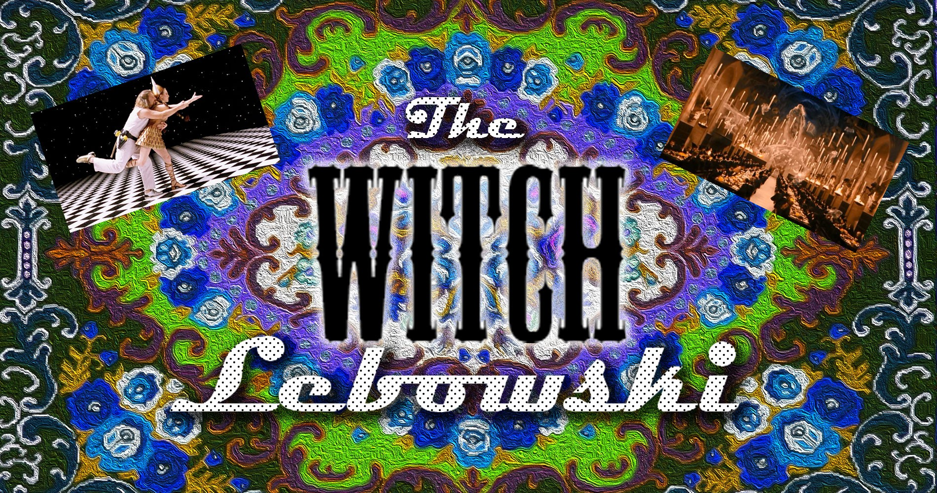 "Introduction and Background for ""The Witch Lebowski"""