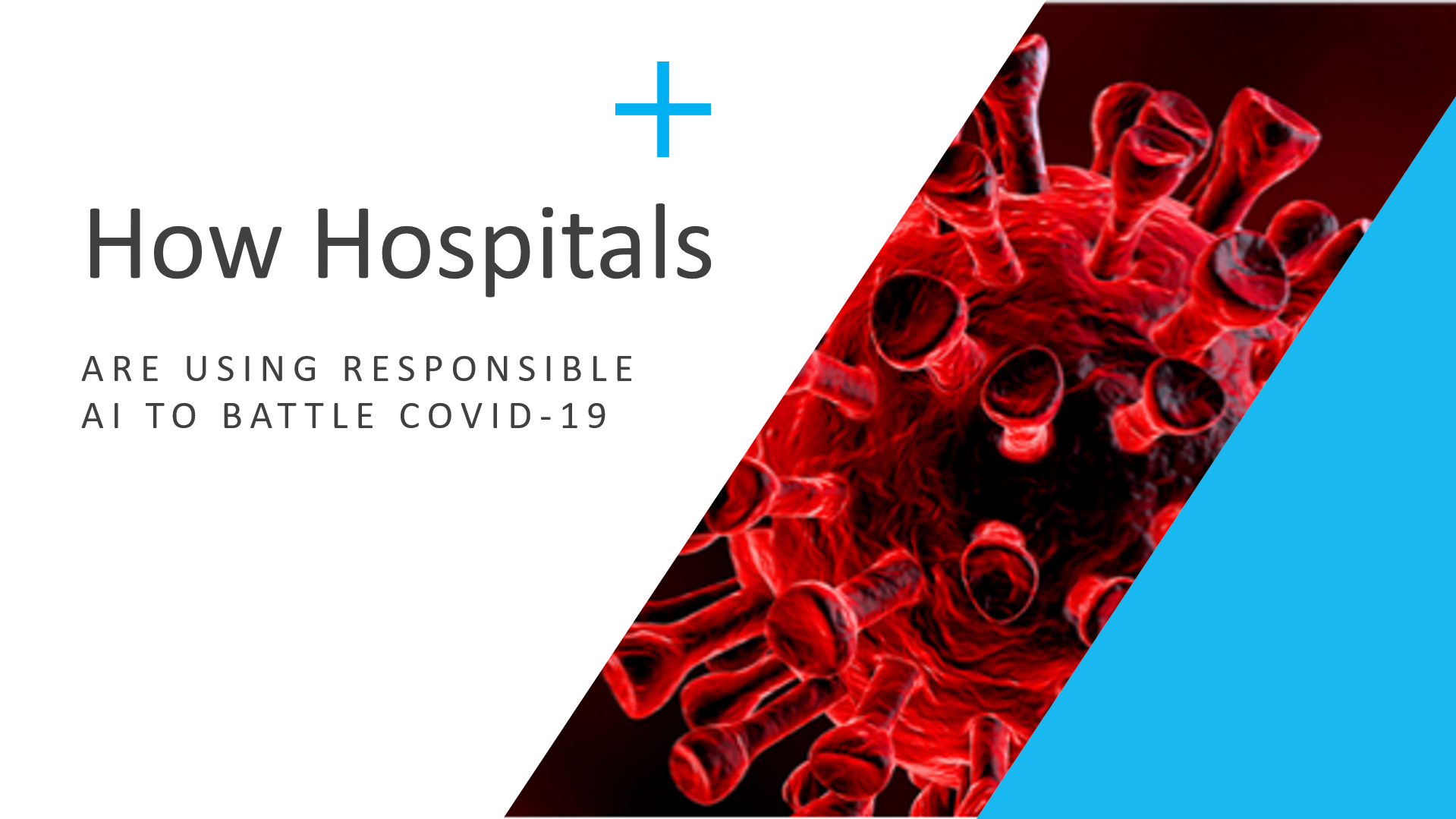 How Hospitals are using Responsible AI to battle COVID-I9