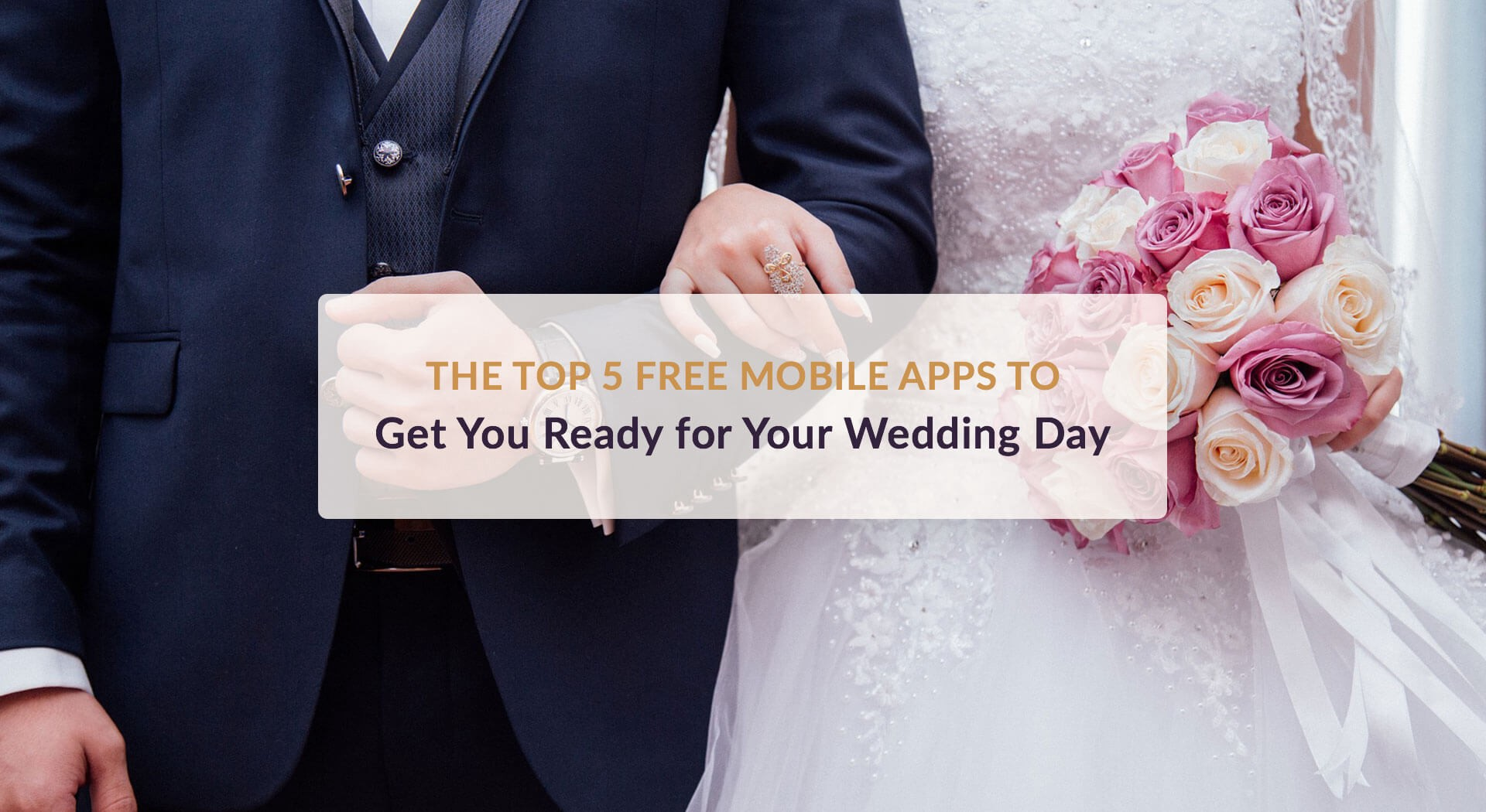 1077875f1ef53 The Top 5 Free Mobile Apps to Get You Ready for Your Wedding Day