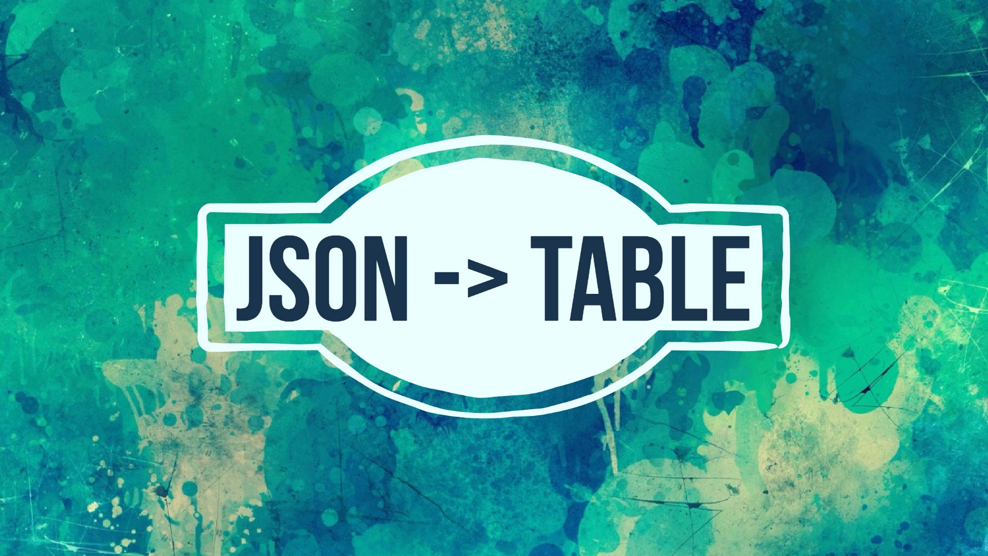 Building json2table Turn JSON into an
