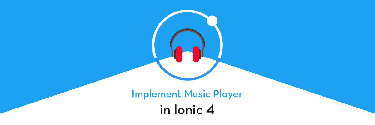 Play Spotify like Music in Ionic 4 apps