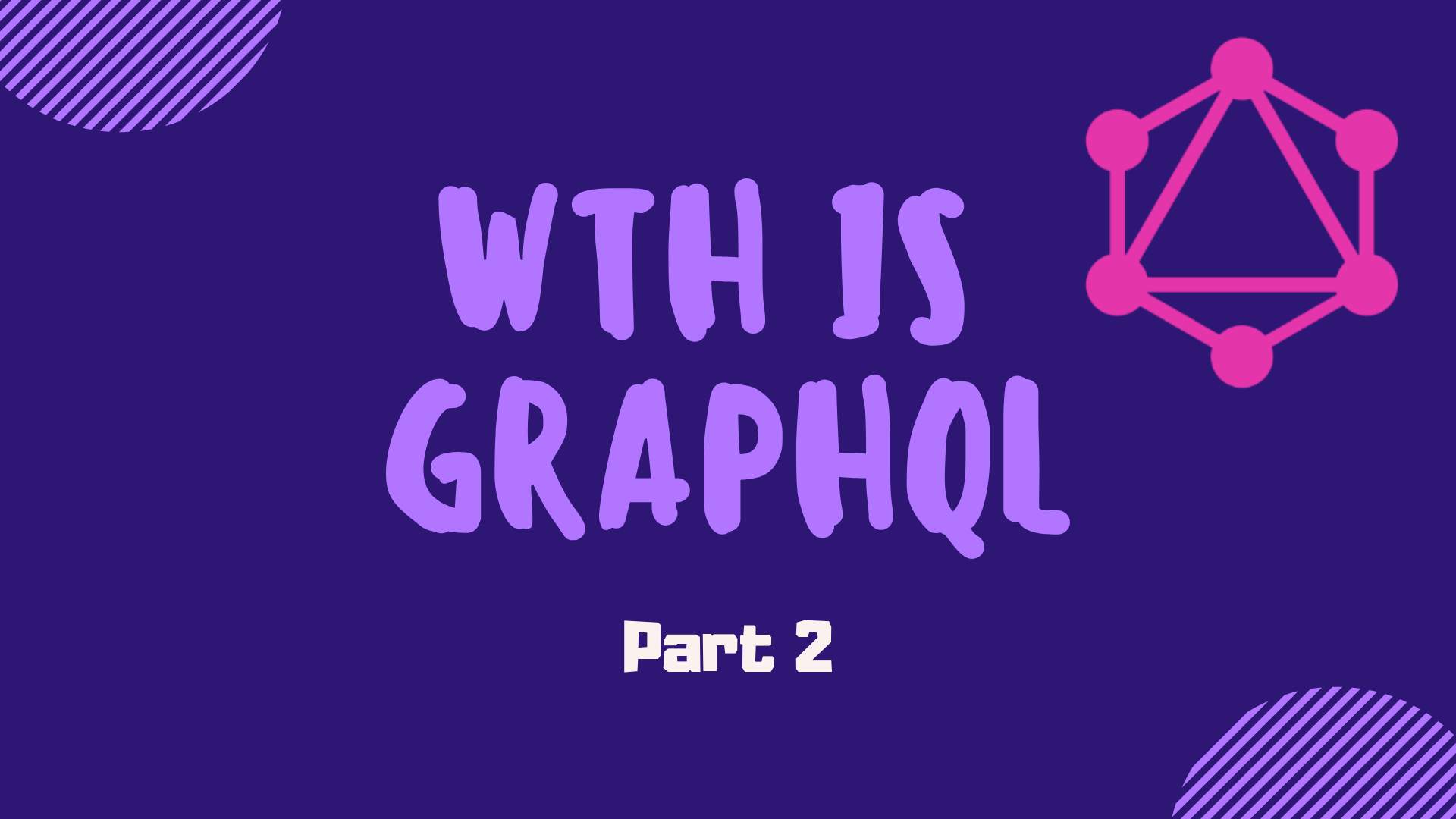 WTH is GraphQL ? (Part 2) – Tejas Upmanyu – Medium