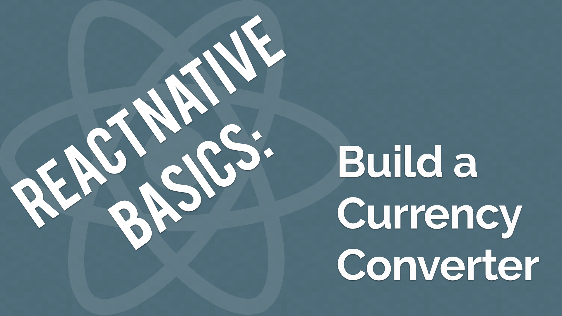 Announcing react native basics build a currency converter free announcing react native basics build a currency converter free video course stopboris Image collections