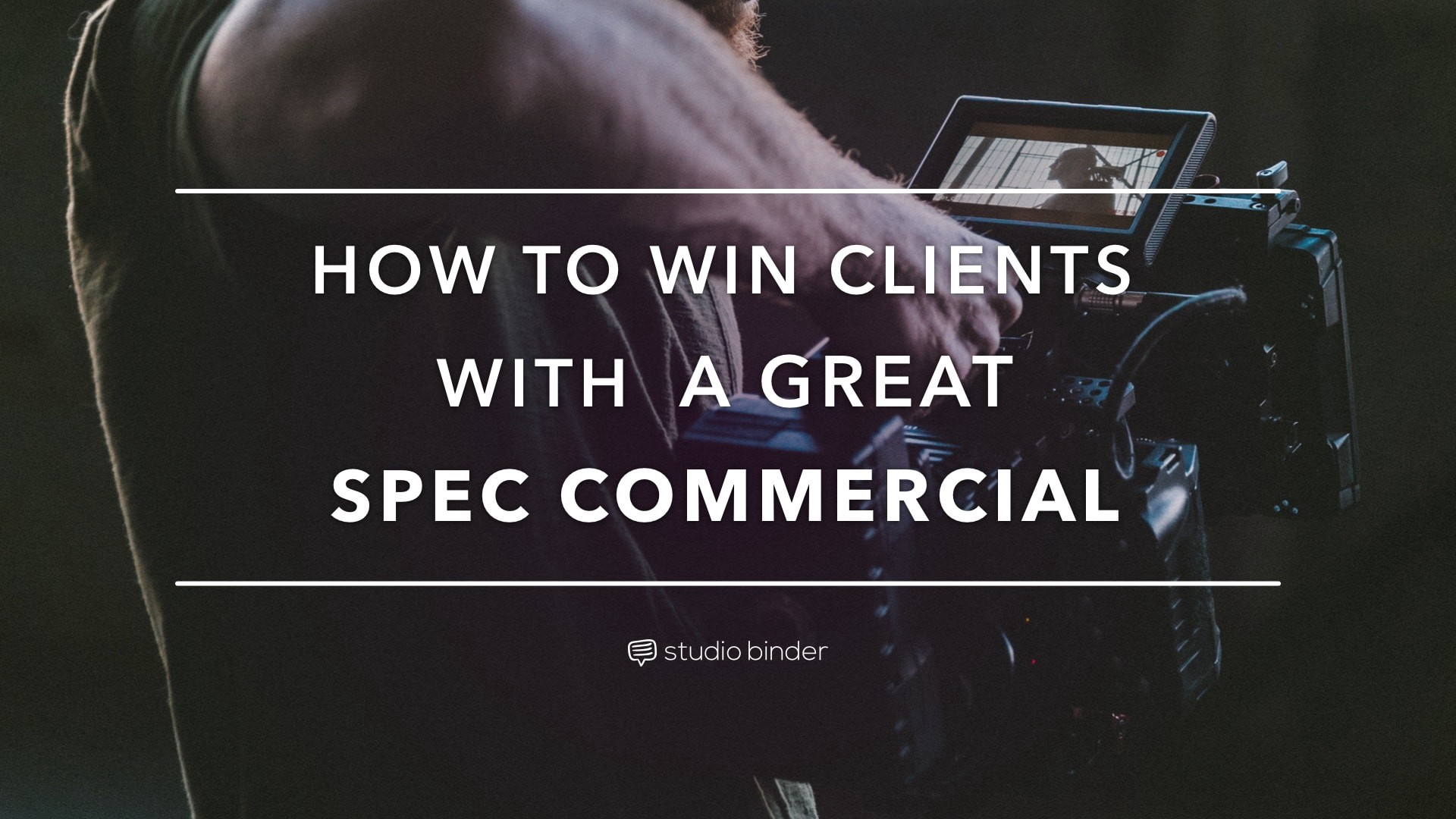 win clients with a great spec commercial with spec ad examples