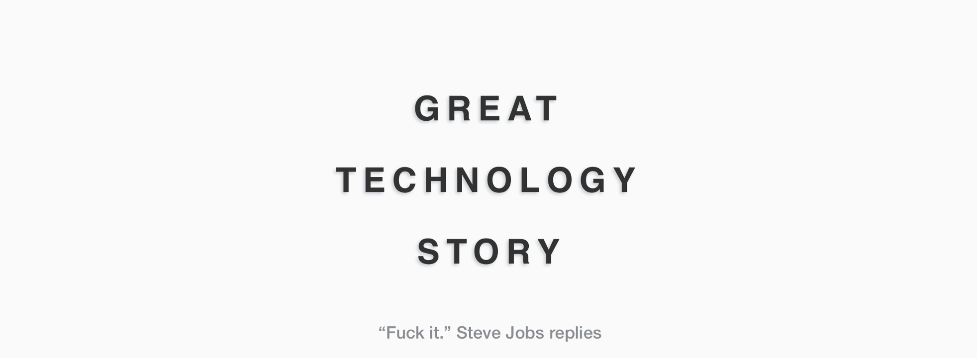 Great Technology Story