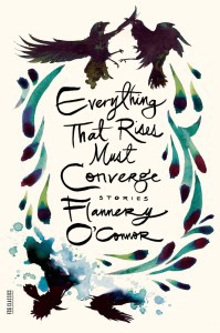 flannery o'connor, everything that rises must converge, macmillan/fsg