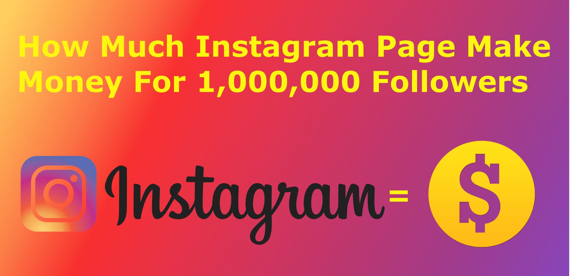 This Is How Much Instagram Page Make Money For 1,000,000 Followers