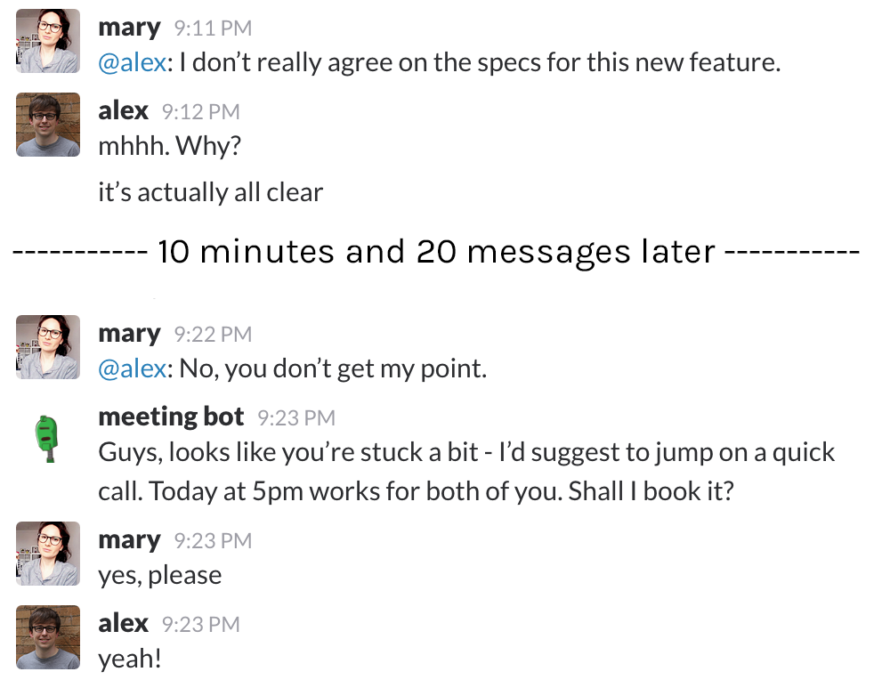 "Example: Sometimes a little ""nudge"" helps. Here, Meeting Bot understands that the conversation on Slack is a bit stuck and suggests to continue in a call."