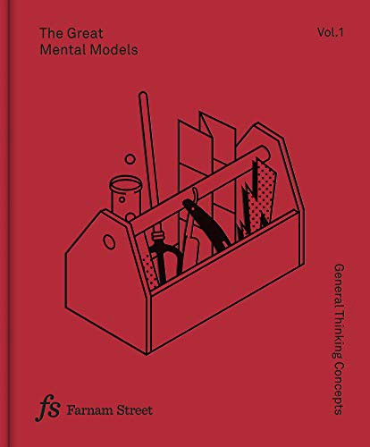 [The Great Mental Models Volume 1](https://www.amazon.co.uk/Great-Mental-Models-Thinking-Concepts-ebook/dp/B07P79P8ST): General Thinking Concepts