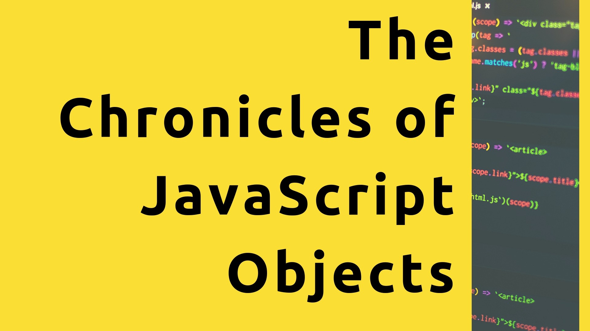 The Chronicles of JavaScript Objects – Bits and Pieces