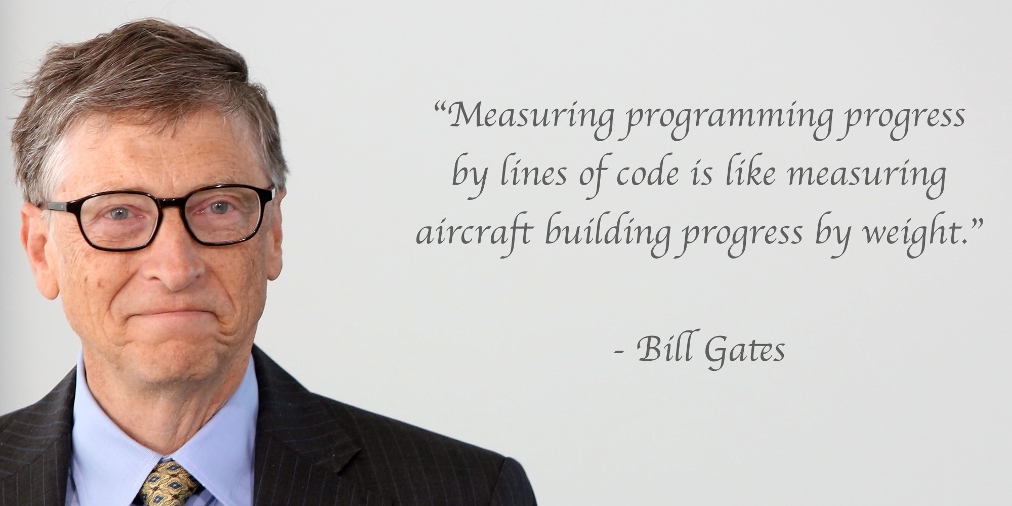 Measuring Programming Progress By Lines Of Code Is Like Aircraft Building Weight Bill Gates
