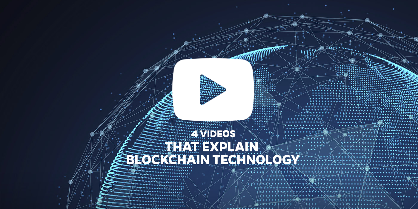 Scroll Down To Check The Four Selected Videos That Explain Blockchain Technology