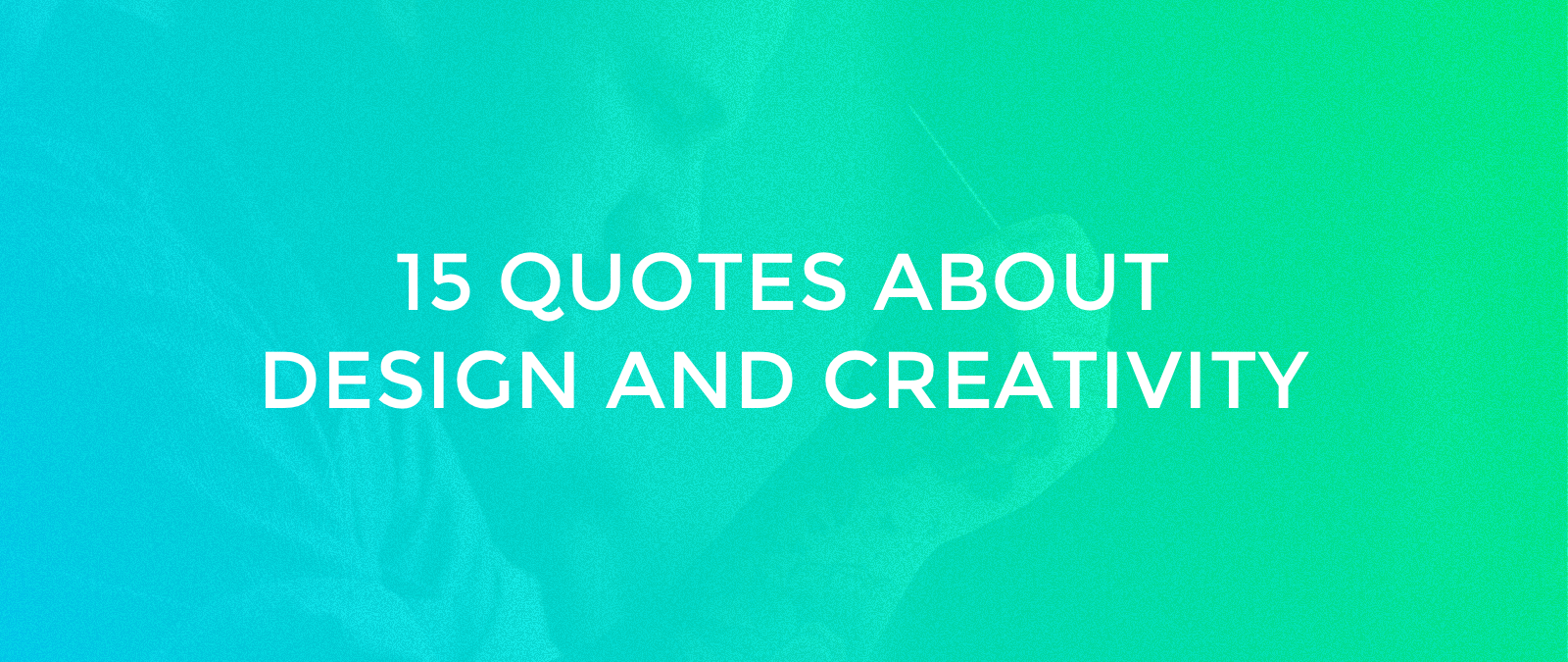Quotes Design Cool 15 Quotes About Design And Creativity  Muzli Design Inspiration