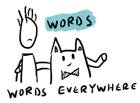 Words, words everywhere. Illustration by Author
