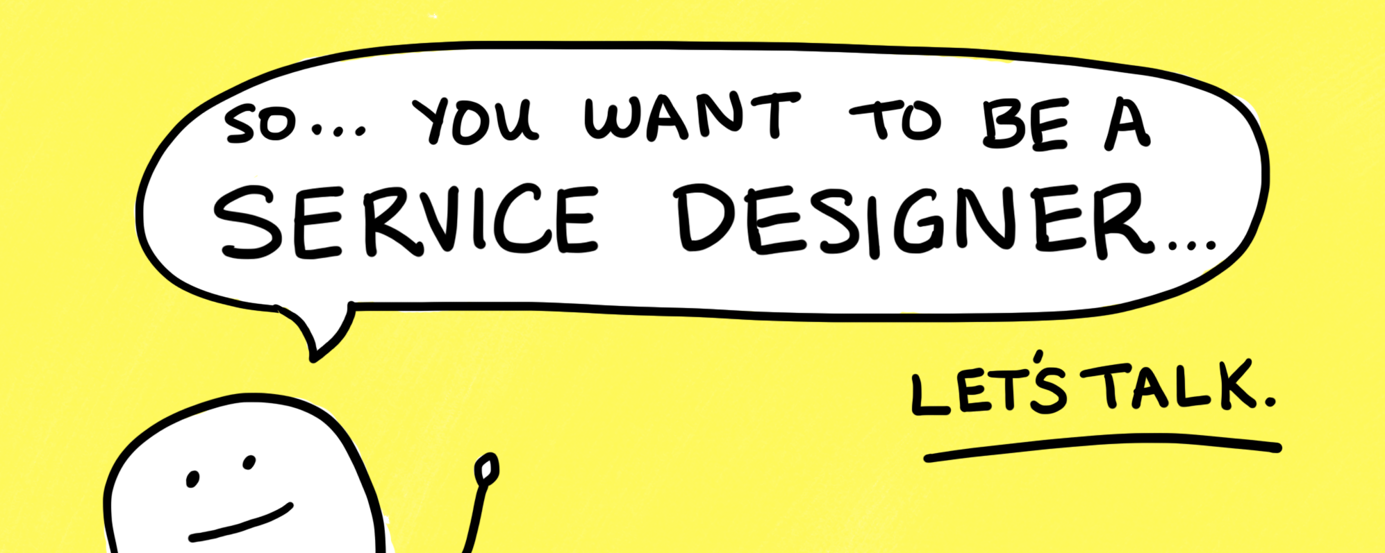 Hey, Service Design Job Seekers, We Need To Talk.