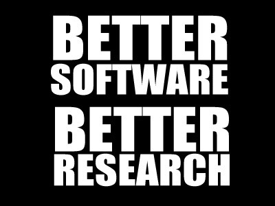 """Better software better research"" — slogan by the Software Sustainability Institute in the UK. [https://software.ac.uk/about](https://software.ac.uk/about)"