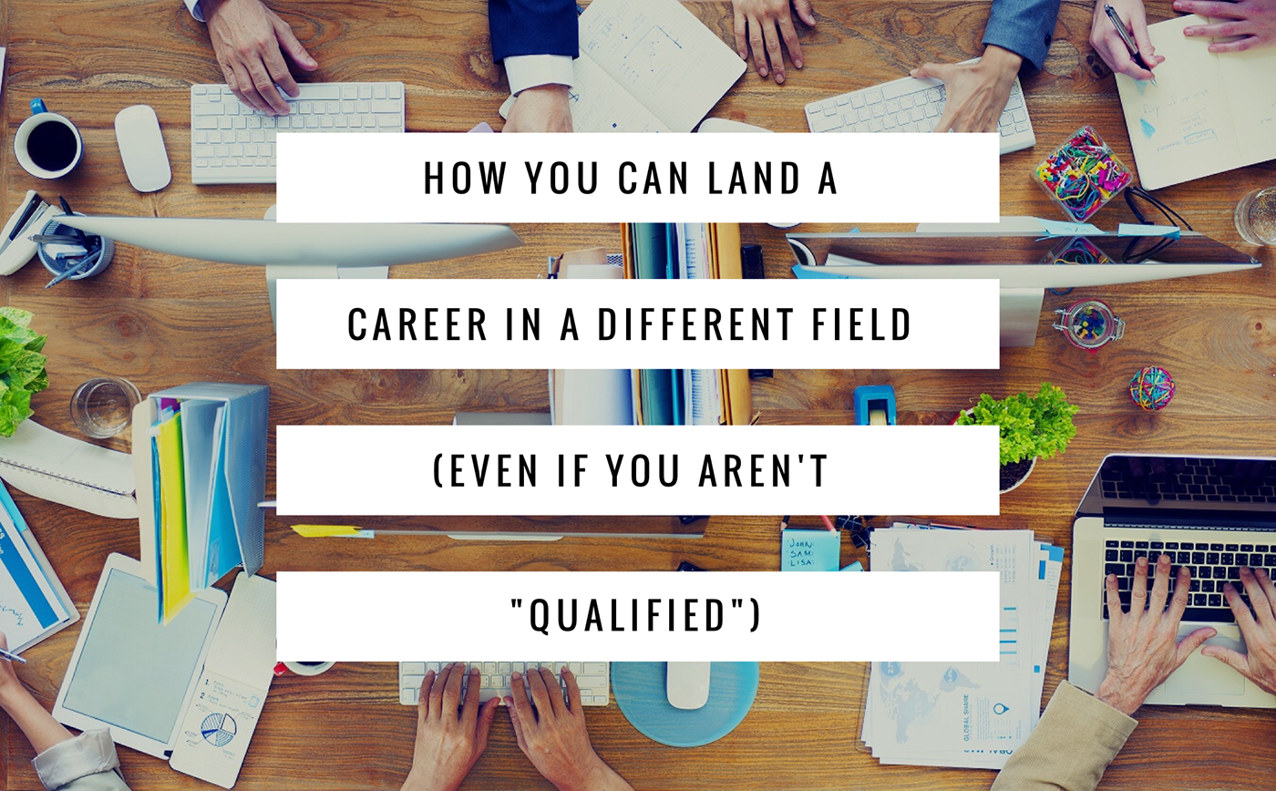 how you can start a career in a different field without experience