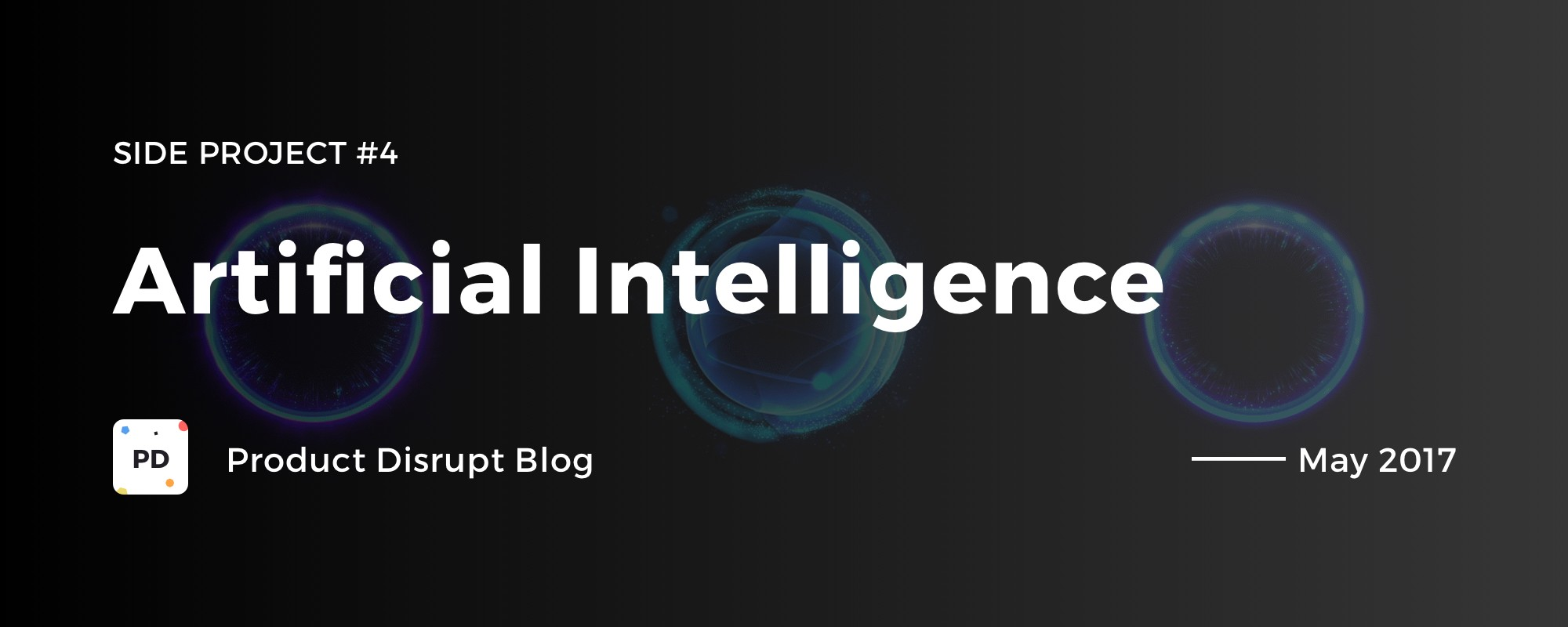 Side Projects — Artificial Intelligence – Product Disrupt Blog