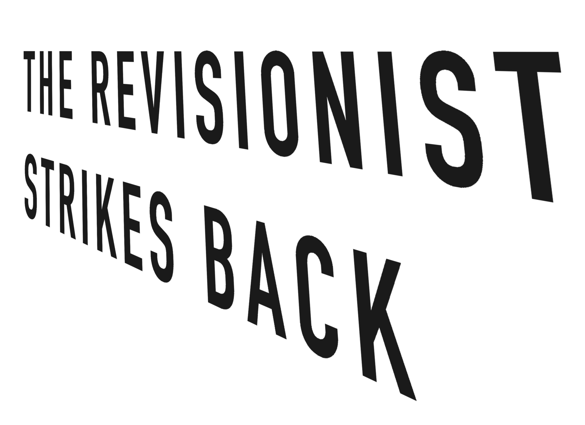 The Revisionist Strikes Back How Bad Ideas Turn Good