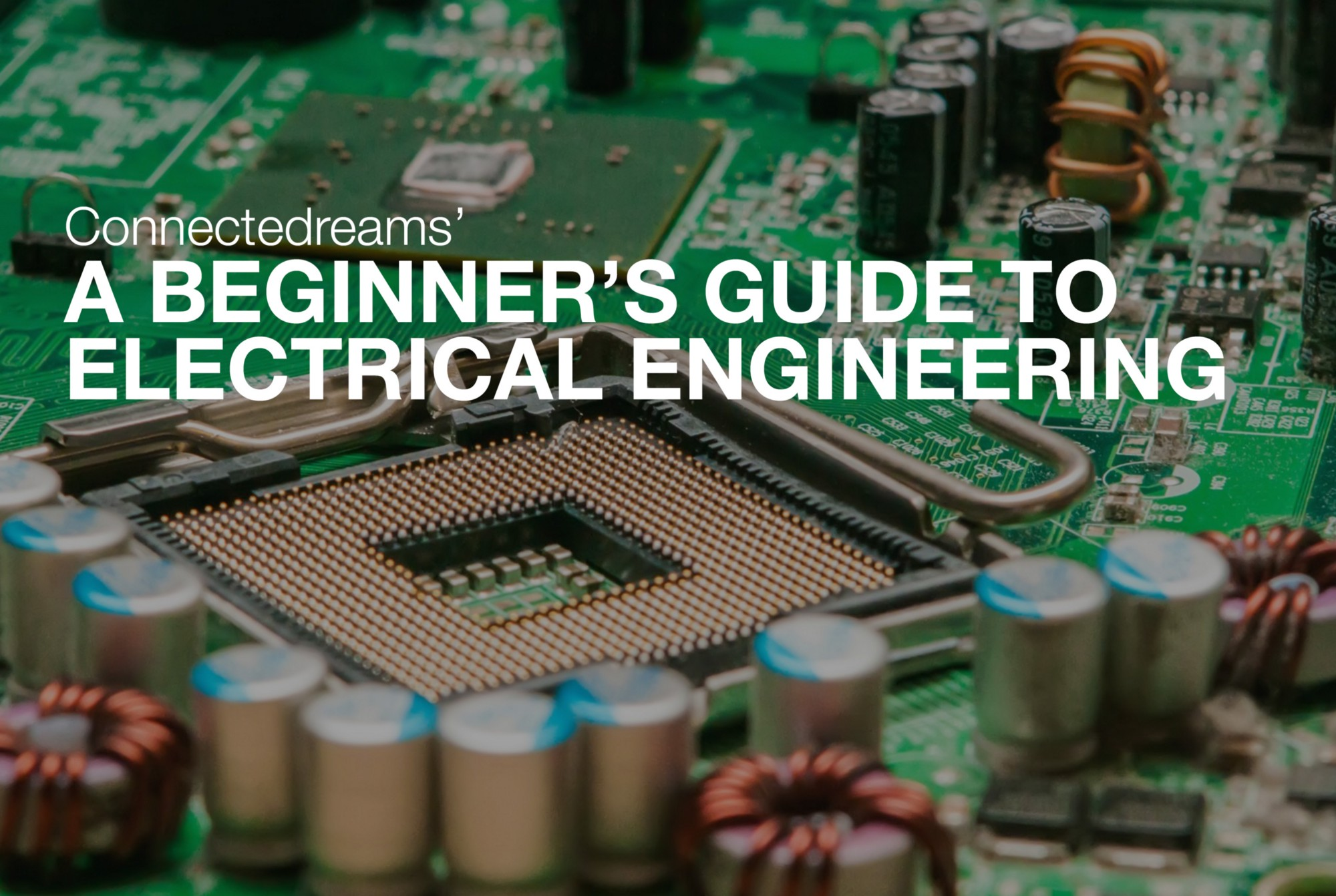 A Beginners Guide To Electrical Engineering Connectedreams Blog How Create An Diagram Using Integrated Circuit Library Medium